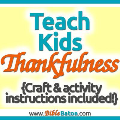 Teach Kids Thankfulness: Bible Verse, Activity, & Craft