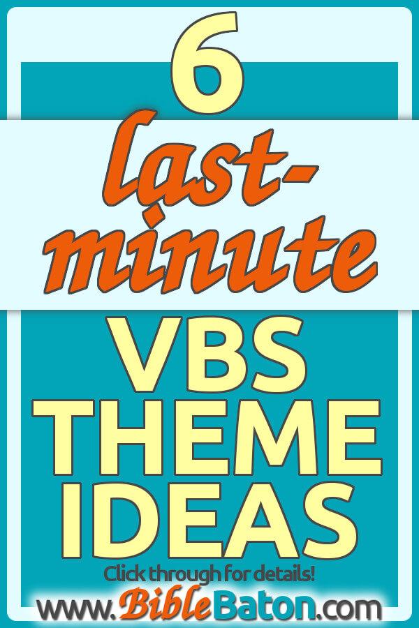 6 last-minute VBS theme ideas