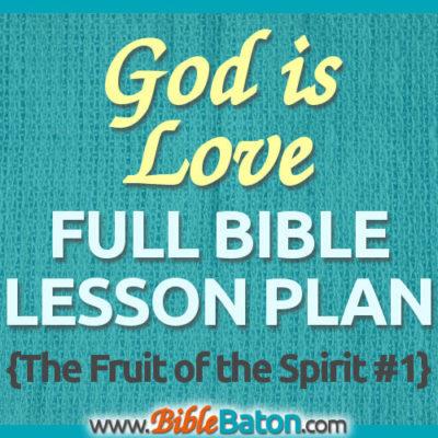 """God is Love"" Bible Lesson Plan for Children {Fruit of the Spirit #1}"