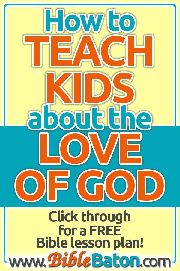 """God is Love"" Bible Lesson Plan for Children's Sunday School {The Fruit of the Spirit #1}"